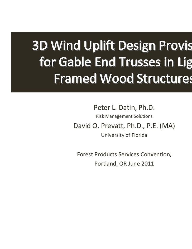 Peter L. Datin, Ph.D.            Risk Management Solutions    David O. Prevatt, Ph.D., P.E. (MA)              University o...