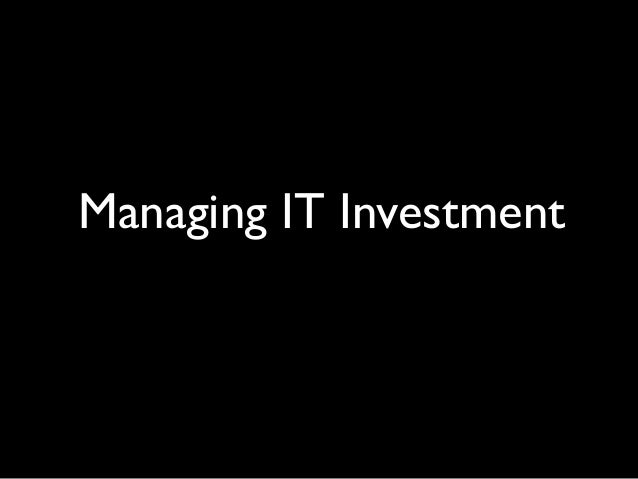 Managing IT Investment