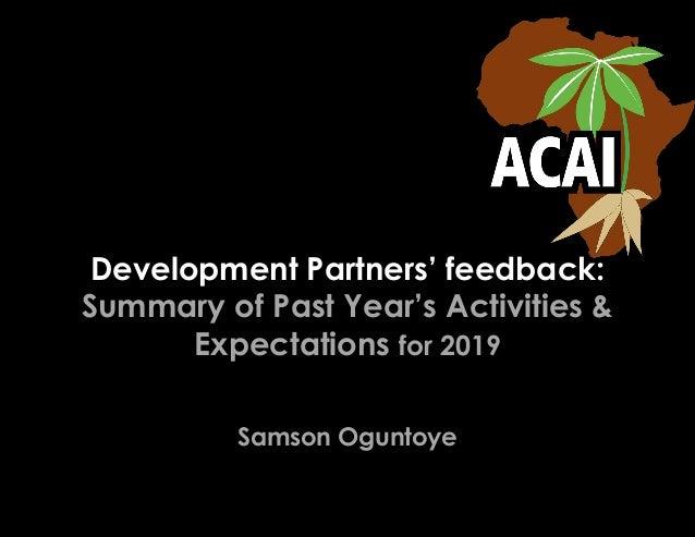 Development Partners' feedback: Summary of Past Year's Activities & Expectations for 2019 Samson Oguntoye