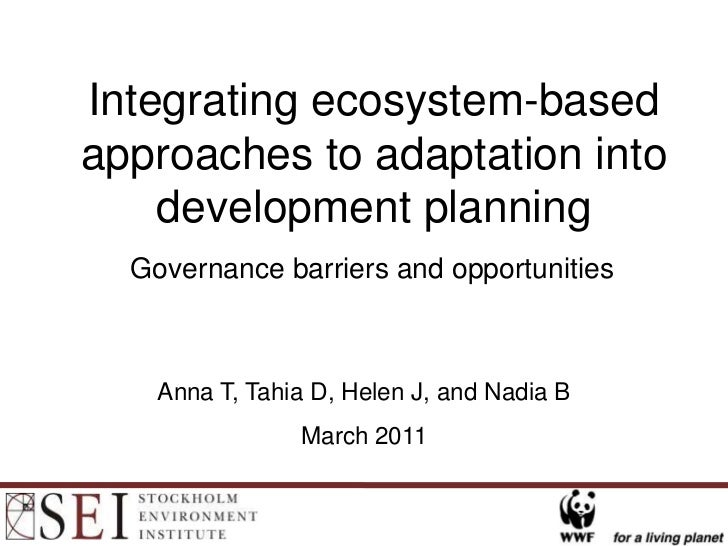 Integrating ecosystem-based approaches to adaptation into development planning<br />Governance barriers and opportunities<...