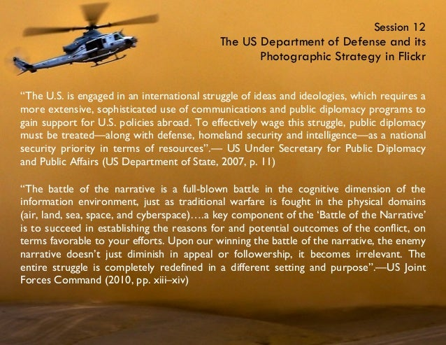 "Session 12 The US Department of Defense and its Photographic Strategy in Flickr ""The U.S. is engaged in an international s..."