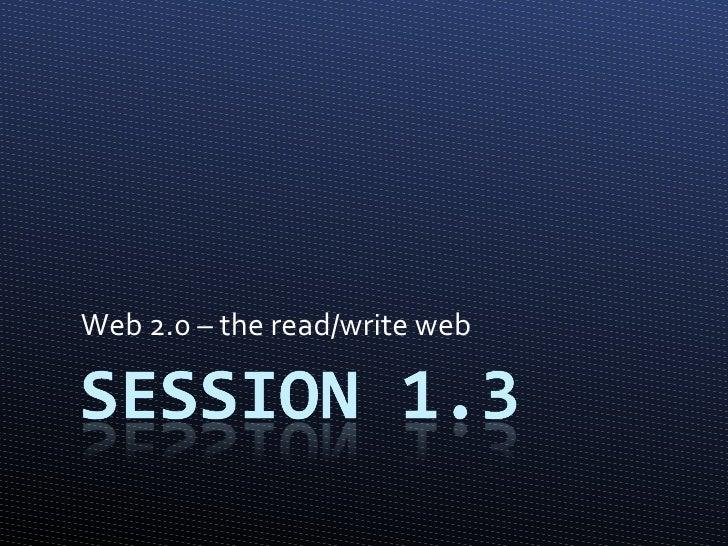 Web 2.0 – the read/write web