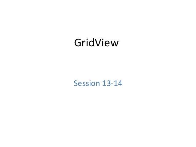GridView Session 13-14