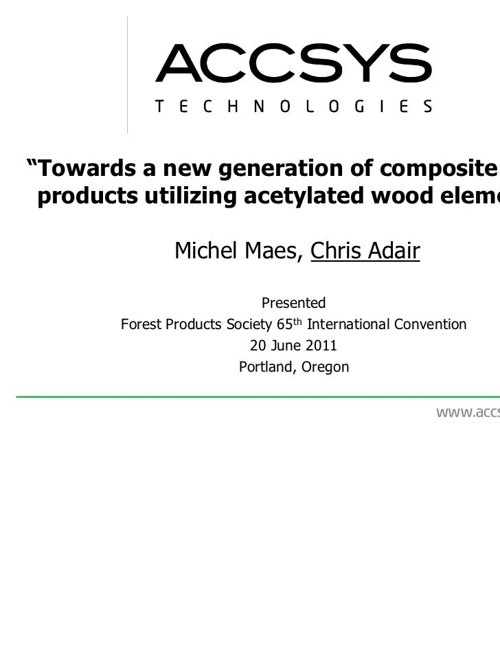 """""""Towards a new generation of composite panel products utilizing acetylated wood elements""""               Michel Maes, Chris..."""