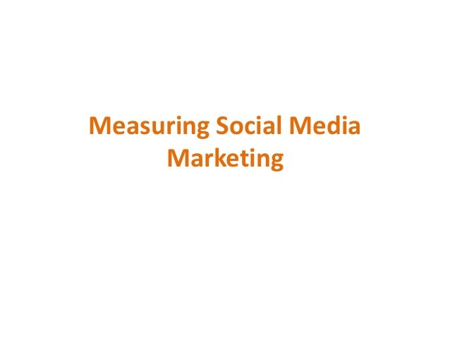 Measuring Social MediaMarketing