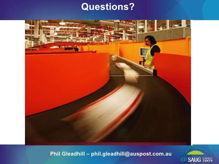 Questions? Phil Gleadhill – phil.gleadhill@auspost.com.au
