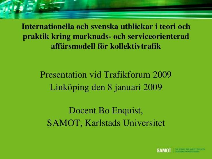 Internationella och svenska utblickar i teori ochpraktik kring marknads- och serviceorienterad        affärsmodell för kol...