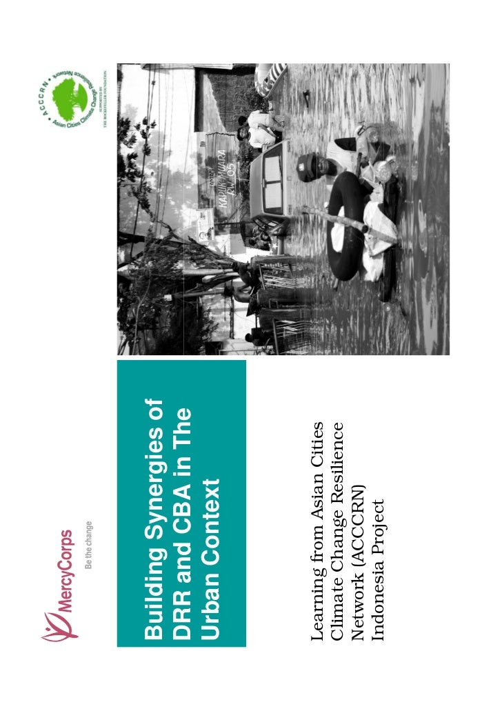 Building Synergies ofDRR and CBA in TheUrban ContextLearning from Asian CitiesClimate Change ResilienceNetwork (ACCCRN)Ind...