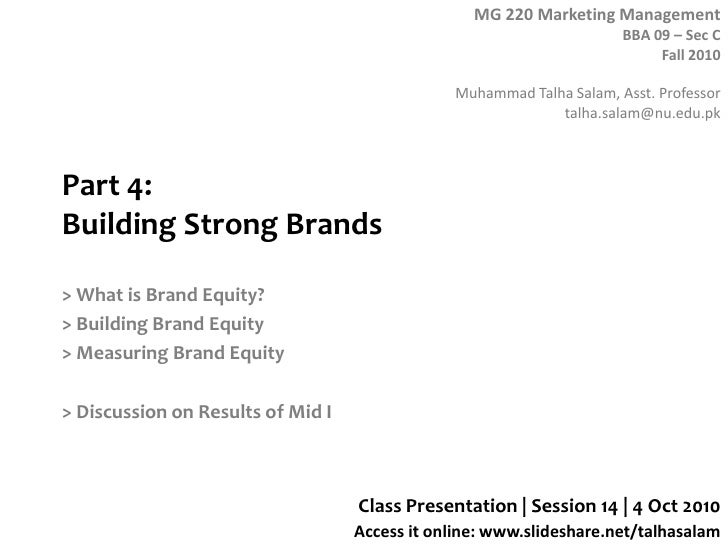 Part 4: Building Strong Brands<br />> What is Brand Equity?<br />> Building Brand Equity<br />> Measuring Brand Equity<br ...