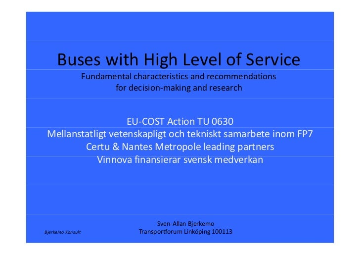 Buses with High Level of Service                    Fundamental characteristics and recommendations                       ...