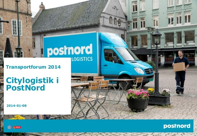 Transportforum 2014  Citylogistik i PostNord 2014-01-08