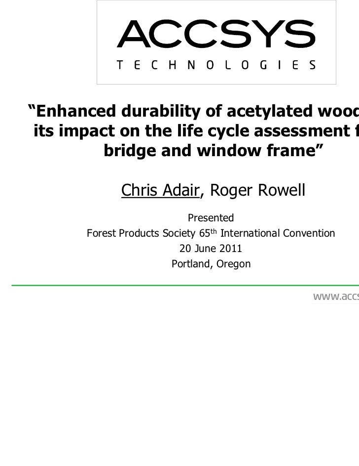 """""""Enhanced durability of acetylated wood and its impact on the life cycle assessment for a         bridge and window frame""""..."""
