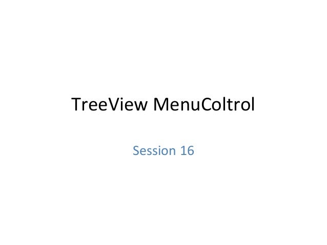 TreeView MenuColtrol Session 16