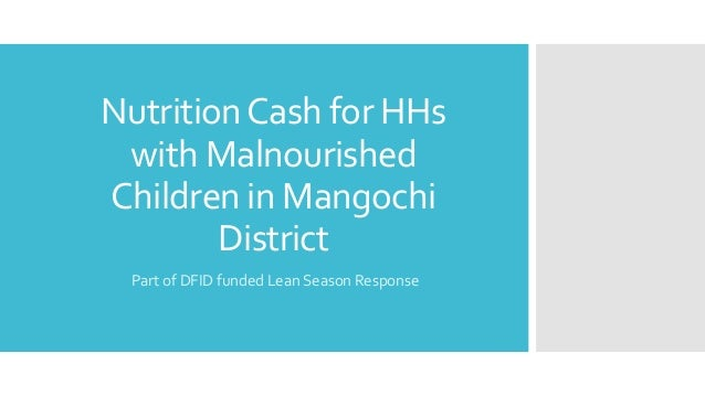 NutritionCash for HHs with Malnourished Children in Mangochi District Part of DFID funded Lean Season Response