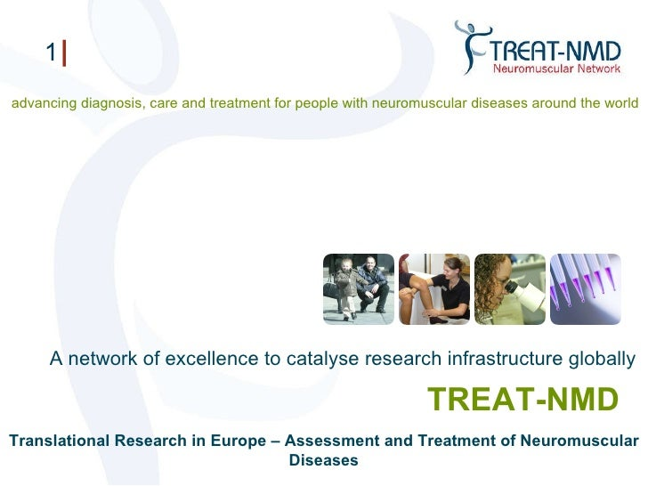 TREAT-NMD Translational Research in Europe – Assessment and Treatment of Neuromuscular Diseases advancing diagnosis, care ...