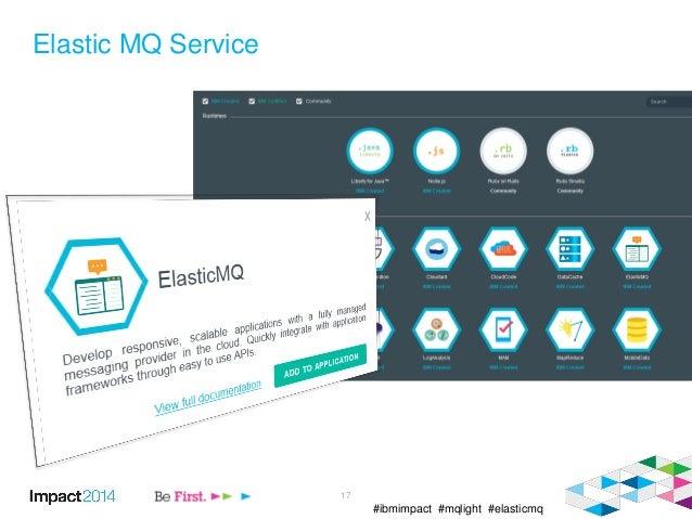 #ibmimpact #mqlight #elasticmq Elastic MQ Service 17