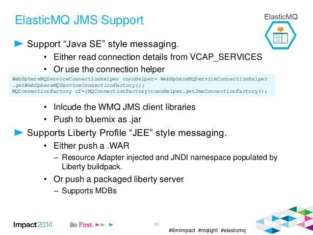 """#ibmimpact #mqlight #elasticmq ElasticMQ JMS Support Support """"Java SE"""" style messaging. • Either read connection details f..."""