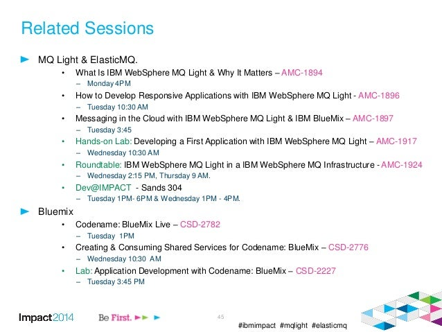 #ibmimpact #mqlight #elasticmq Related Sessions MQ Light & ElasticMQ. • What Is IBM WebSphere MQ Light & Why It Matters – ...