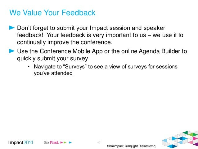 #ibmimpact #mqlight #elasticmq We Value Your Feedback Don't forget to submit your Impact session and speaker feedback! You...