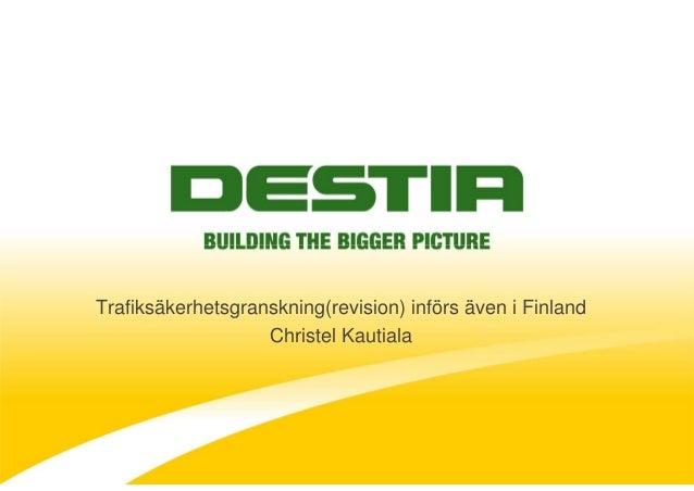 Trafiksäkerhetsgranskning(revision) införs även i Finland Christel Kautiala