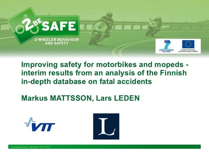 Improving safety for motorbikes and mopeds - interim results from an analysis of the Finnish in-depth database on fatal ac...