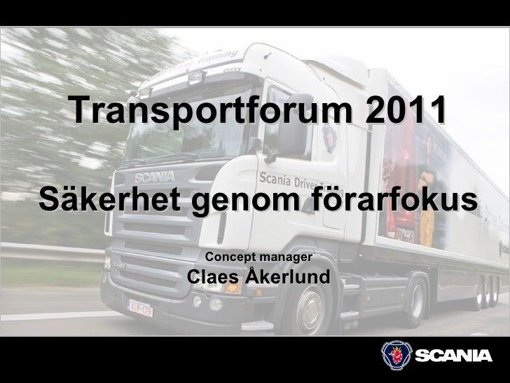 Transportforum 2011 Säkerhet genom förarfokus Concept manager Claes Åkerlund