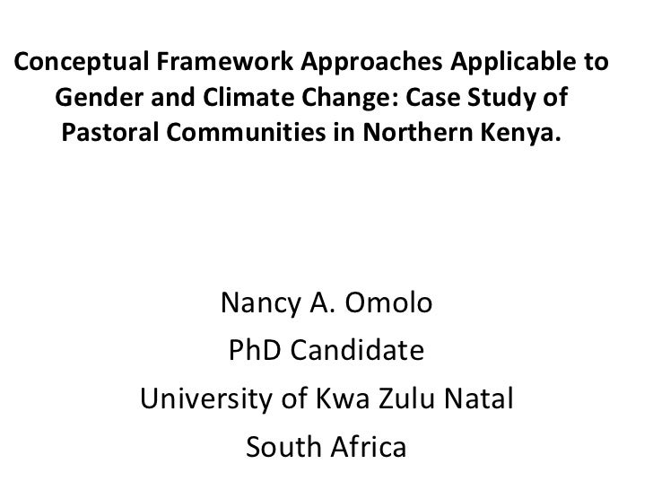 Conceptual Framework Approaches Applicable to Gender and Climate Change: Case Study of Pastoral Communities in Northern Ke...