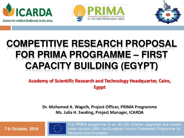 COMPETITIVE RESEARCH PROPOSAL FOR PRIMA PROGRAMME – FIRST CAPACITY BUILDING (EGYPT) 1 7-8 October, 2019 The PRIMA programm...