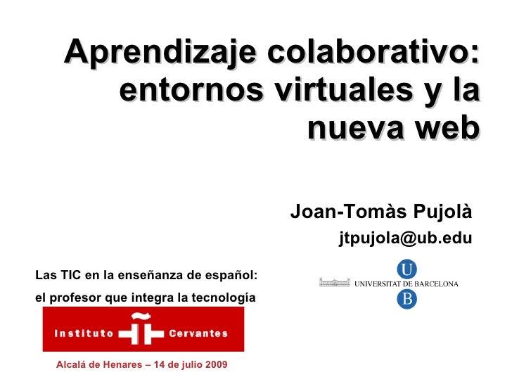 Aprendizaje colaborativo:        entornos virtuales y la                   nueva web                                      ...