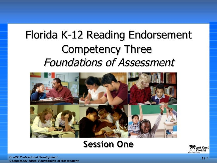 Florida K-12 Reading Endorsement Competency Three   Foundations of Assessment Session One FLaRE Professional Development C...
