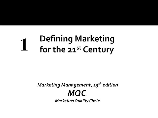 Chapter01 defining marketing for the 21st