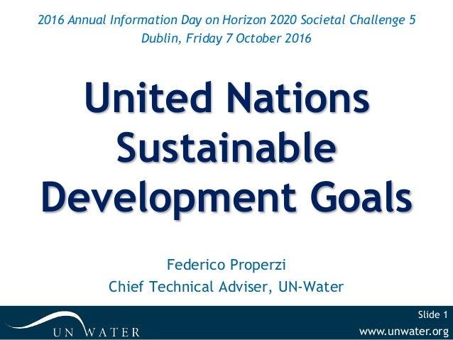 www.unwater.org Slide 1 United Nations Sustainable Development Goals Federico Properzi Chief Technical Adviser, UN-Water 2...