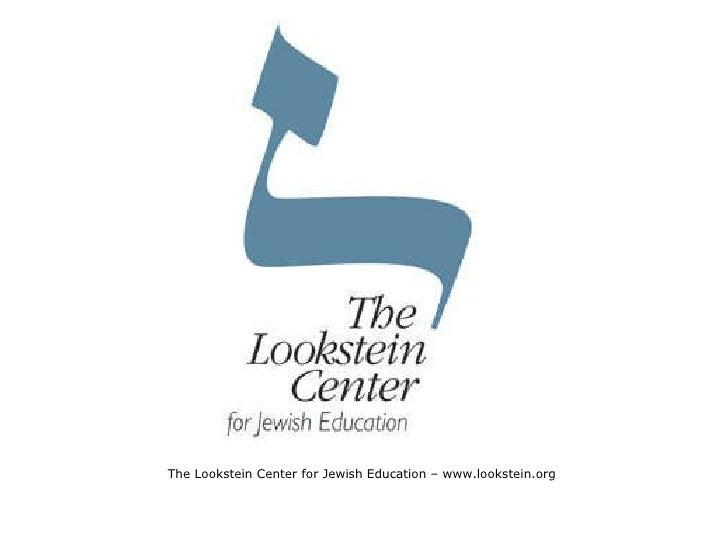<ul><li>The Lookstein Center for Jewish Education – www.lookstein.org  </li></ul>