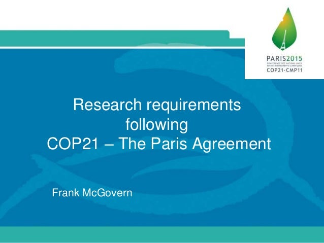 Research requirements following COP21 – The Paris Agreement Frank McGovern