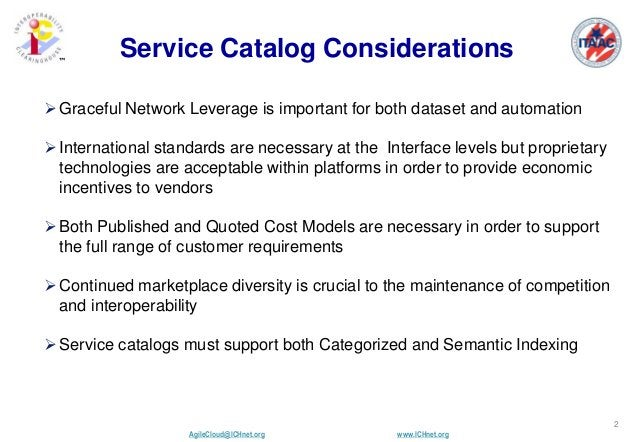 AgileCloud@ICHnet.org www.ICHnet.org ™ 2 Service Catalog Considerations Graceful Network Leverage is important for both d...