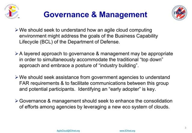 AgileCloud@ICHnet.org www.ICHnet.org ™ 3 Governance & Management We should seek to understand how an agile cloud computin...