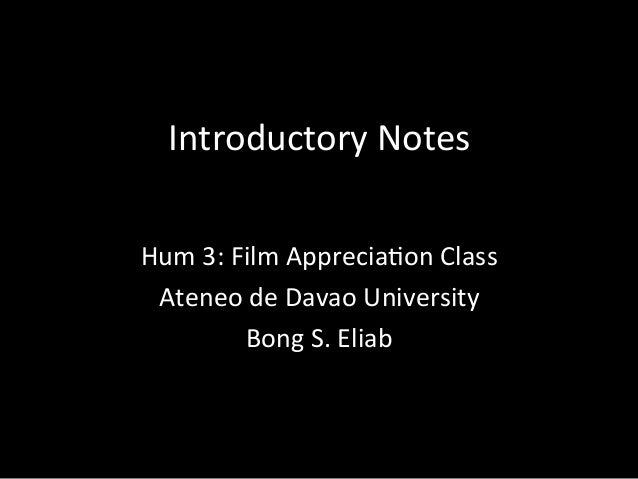 Introductory  Notes   Hum  3:  Film  Apprecia8on  Class   Ateneo  de  Davao  University   Bong  S....