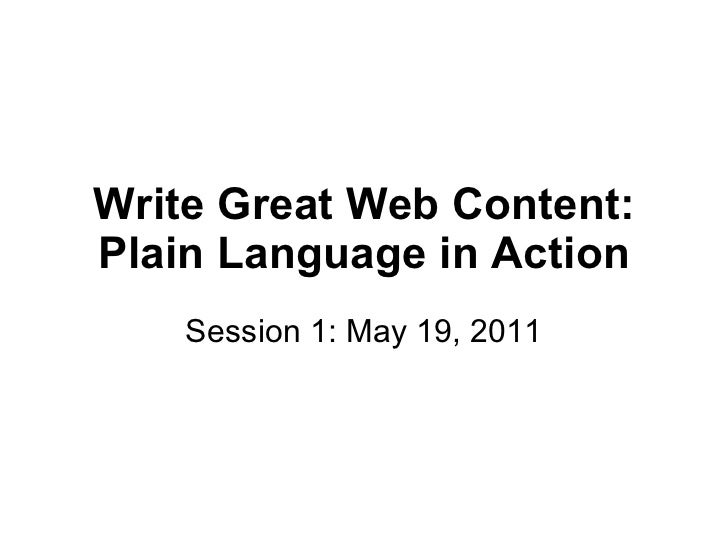 Write Great Web Content: Plain Language in Action Session 1: May 19, 2011