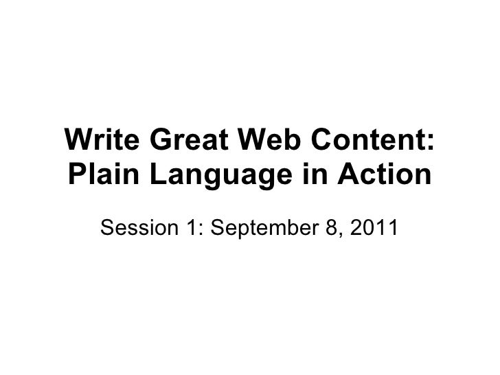 Write Great Web Content: Plain Language in Action Session 1: September 8, 2011
