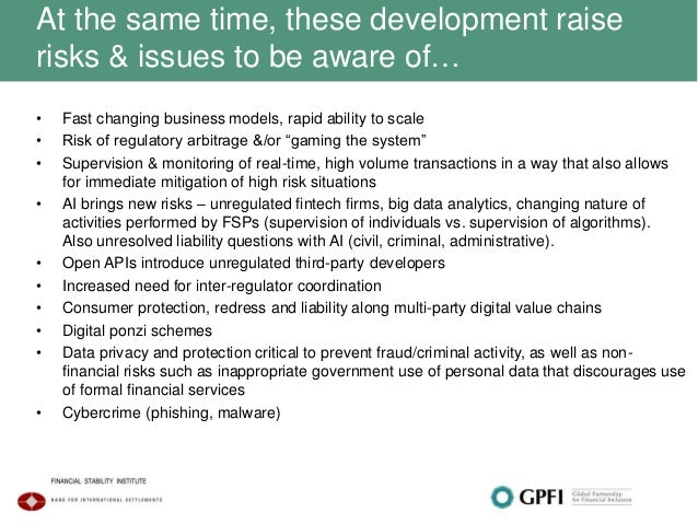 At the same time, these development raise risks & issues to be aware of… • Fast changing business models, rapid ability to...