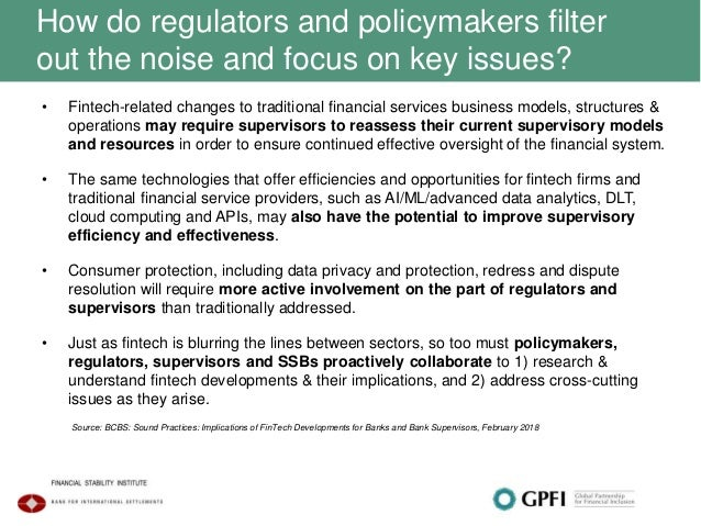 How do regulators and policymakers filter out the noise and focus on key issues? • Fintech-related changes to traditional ...
