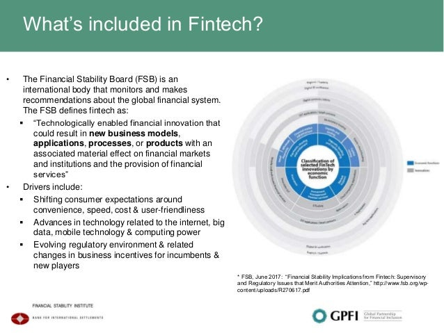 """What's included in Fintech? * FSB, June 2017: """"Financial Stability Implications from Fintech: Supervisory and Regulatory I..."""
