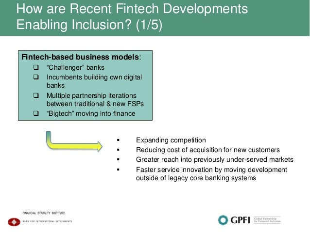 How are Recent Fintech Developments Enabling Inclusion? (1/5)  Expanding competition  Reducing cost of acquisition for n...