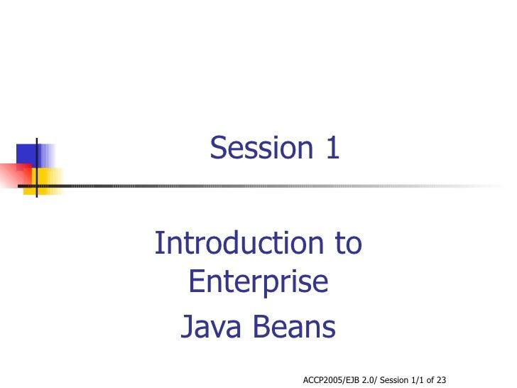 Session 1 Introduction to Enterprise Java Beans