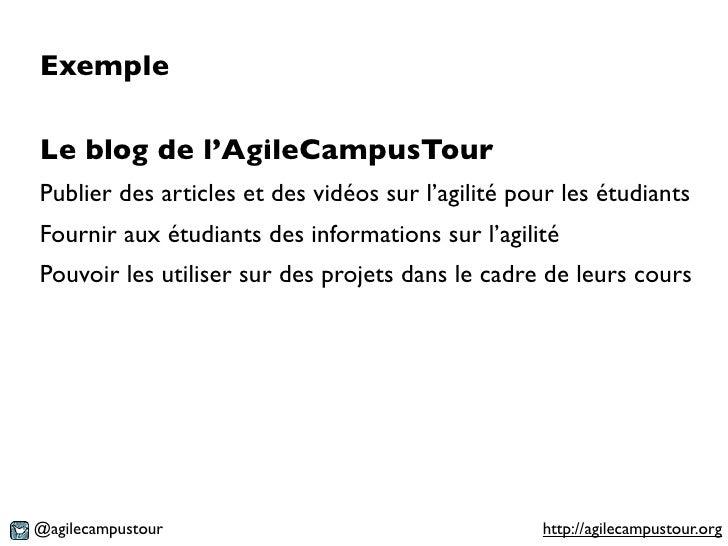 ExempleLe blog de l'AgileCampusTourPublier des articles et des vidéos sur l'agilité pour les étudiantsFournir aux étudiant...