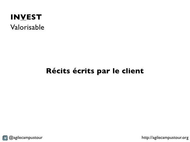 INVESTValorisable                   Récits écrits par le client@agilecampustour                             http://agileca...