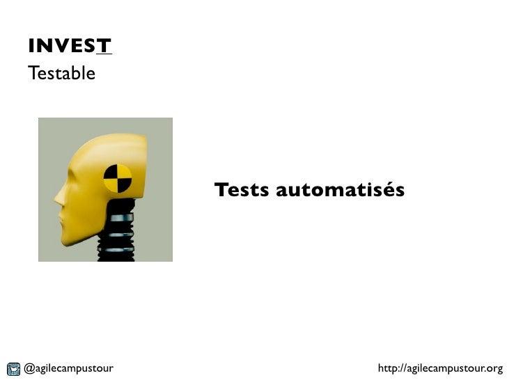 INVESTTestable                   Tests automatisés@agilecampustour                 http://agilecampustour.org