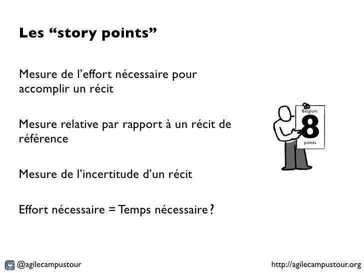 """Les """"story points""""Mesure de l'effort nécessaire pouraccomplir un récit                                                    ..."""