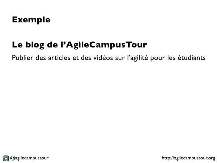 ExempleLe blog de l'AgileCampusTourPublier des articles et des vidéos sur l'agilité pour les étudiants@agilecampustour    ...