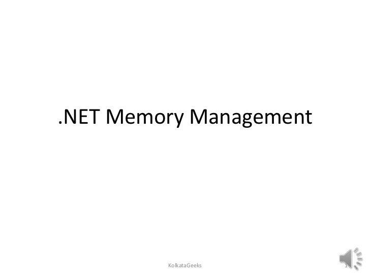 .NET Memory Management         KolkataGeeks    1